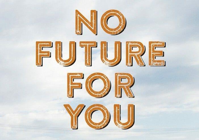 No Future for You: Pep Talks f...