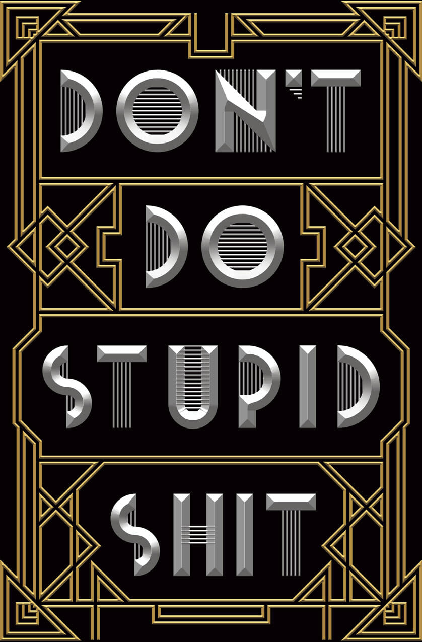 don't do stupid shit