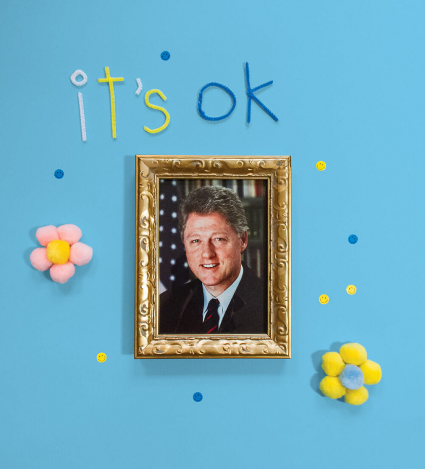 Bill Clinton, it's okay.