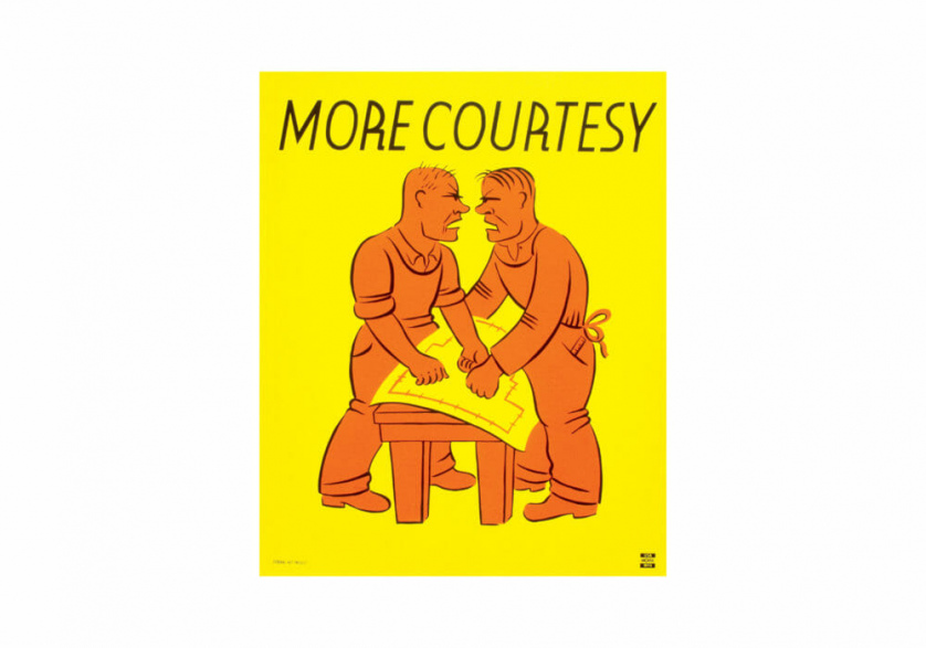 "Two workers argue nose to nose as they point fists at a blueprint schematic in a cartoon. The words ""More Courtesy"" are printed above in italics."