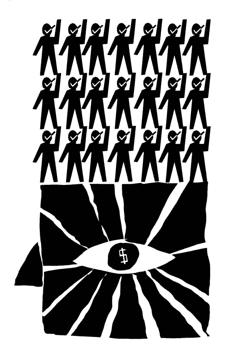 Three rows of figures in silhouette, with arms raised and checkmarks on their faces, stand atop a giant eye with a dollar sign for a pupil.