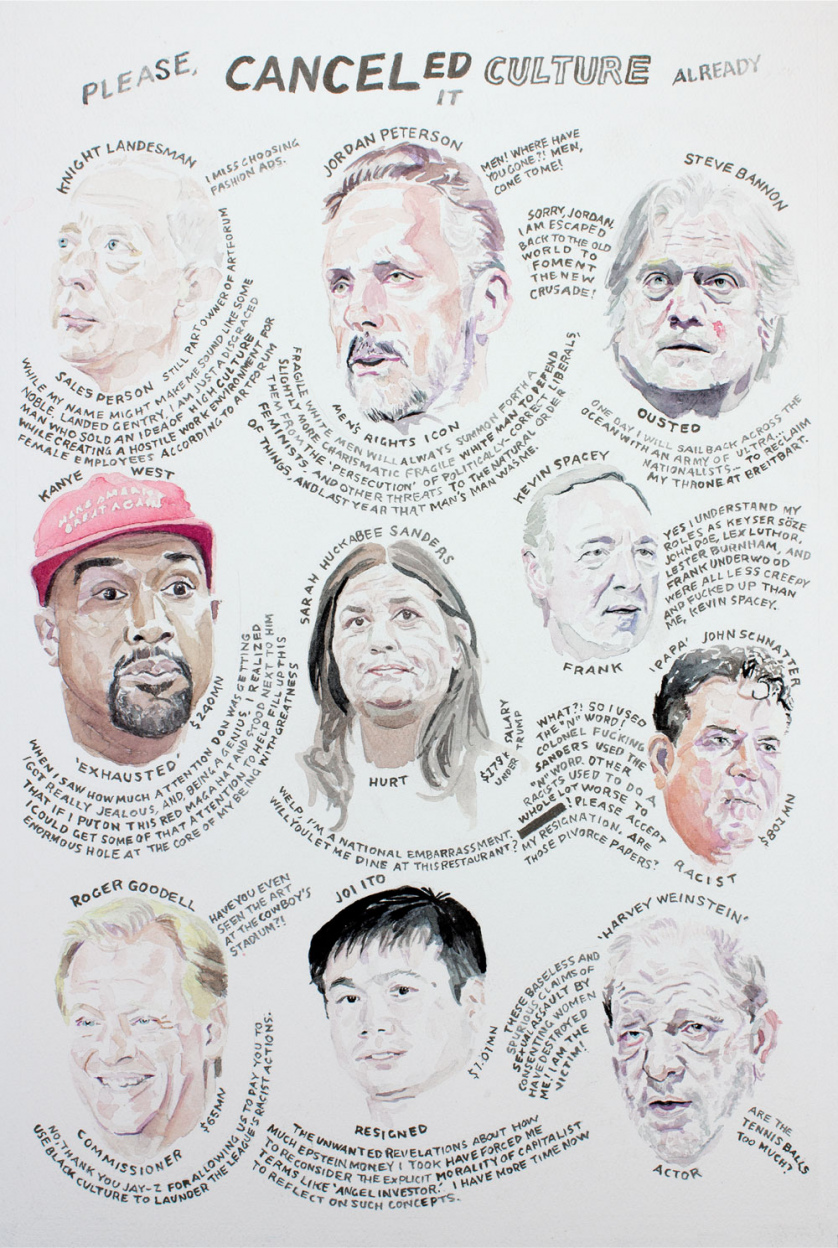 "Cancel Culture: Portraits of Knight Landesman, Jordan Peterson, Steve Bannon, Kanye West, Sarah Huckabee Sanders, Kevin Spacey, ""Papa"" John Schnatter, Roger Goodell, Joi Ito, and Harvey Weinstein"