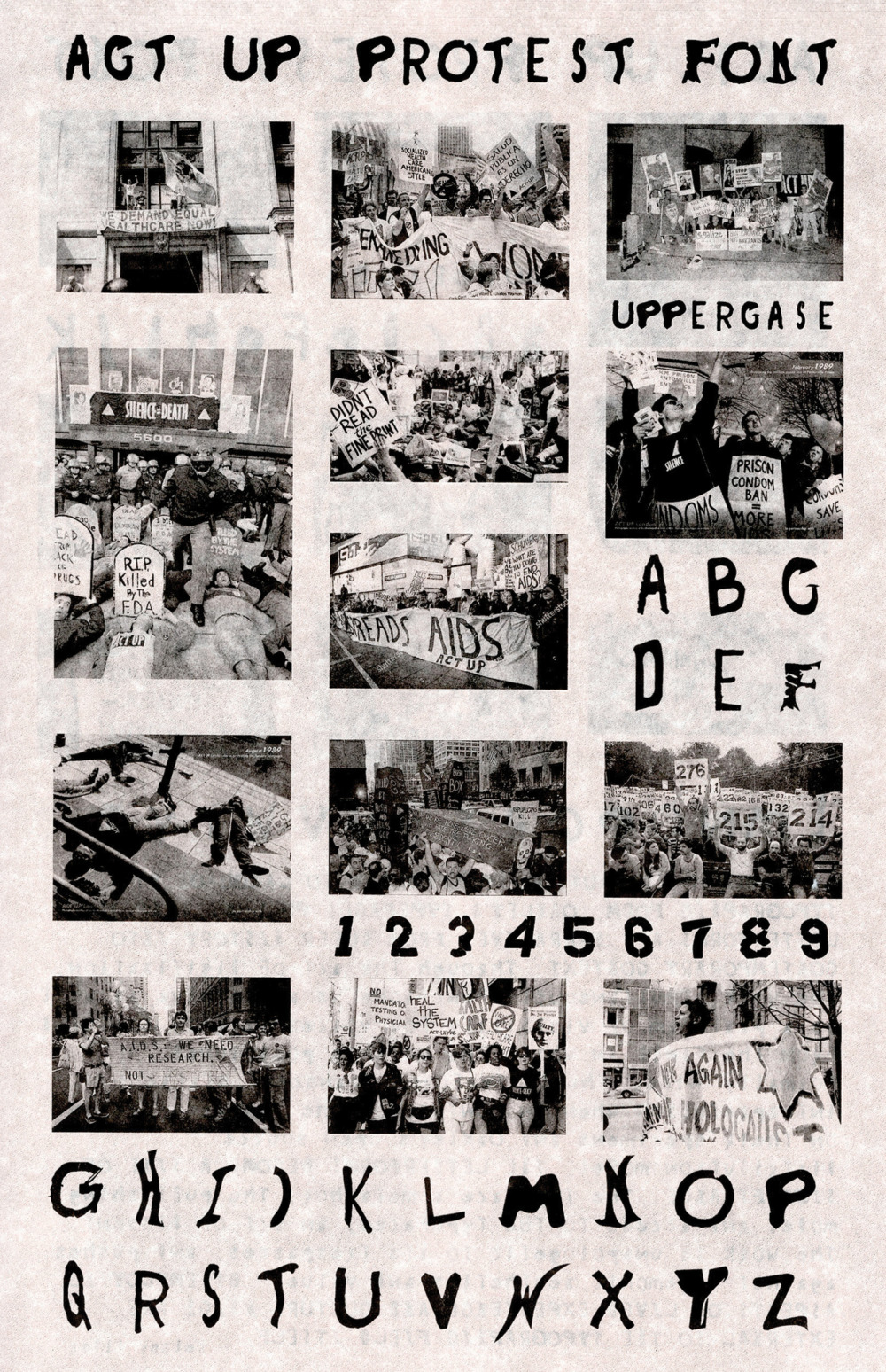 "13 photographs are arranged in a grid pattern showcasing a variety of different gay rights and HIV/AIDS protests. Around the photographs, the text reads ""ACT UP PROTEST FONT"" AND ""UPPERCASE."" The letters of the alphabet and the numbers 1-9 are shown as well."