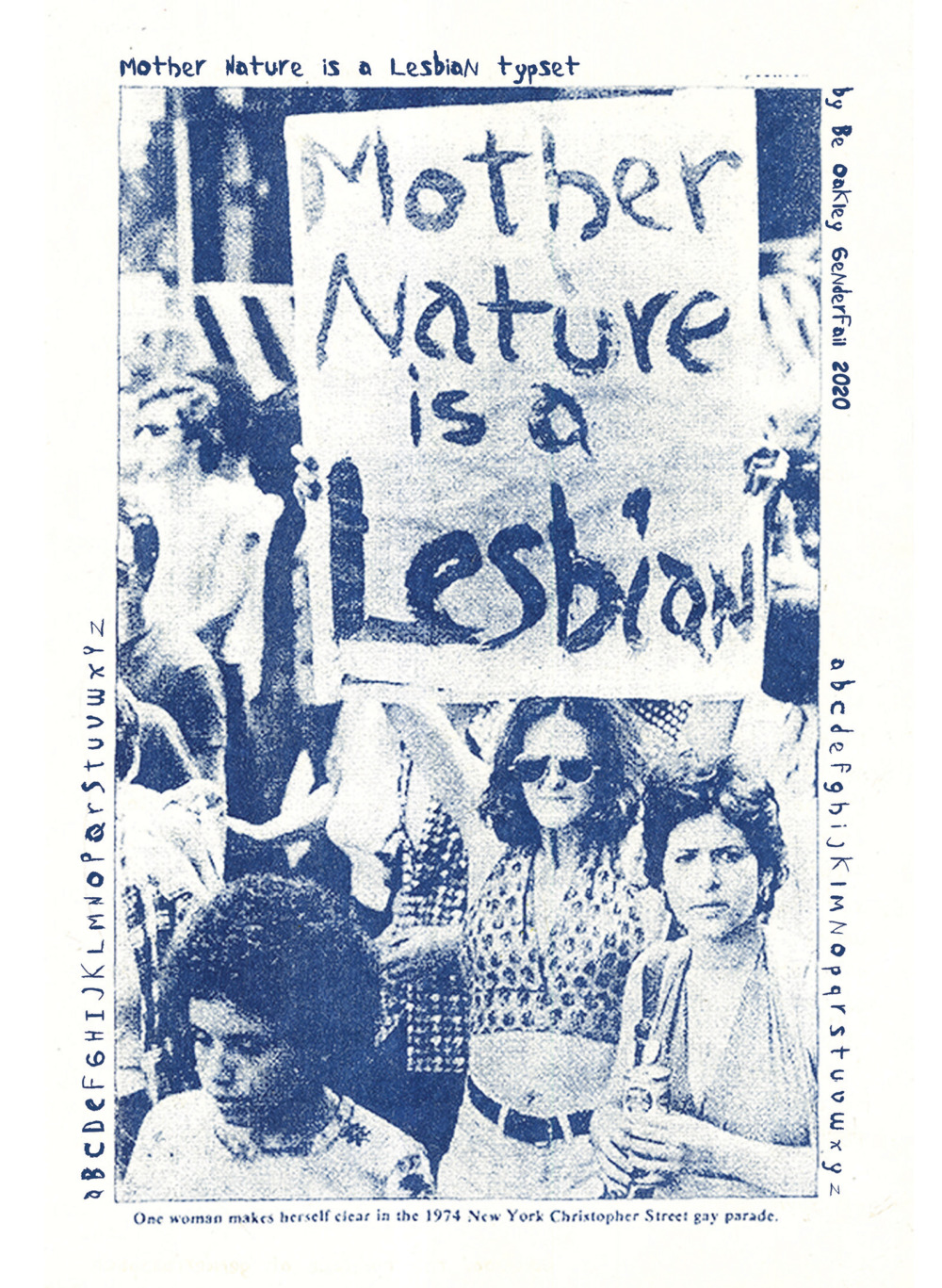 "The page contains a blue-tinted photograph of a woman holding up a protest sign that reads ""Mother Nature is a Lesbian."" The photograph has a caption that reads ""One woman makes herself clear in the 1974 New York Christopher Street gay parade."" The letters of the alphabet frame the photograph on both its sides."